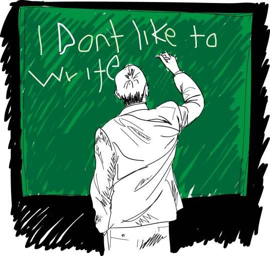i dont like to write
