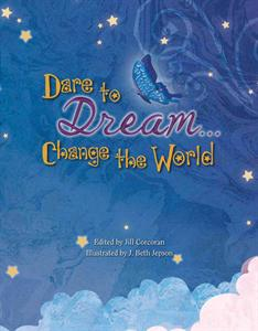 dare to dream change the world